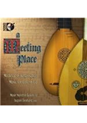 Meeting Place: Medieval & Renaissance Music for Lute & Ud (Music CD)