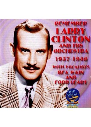 Larry Clinton & His Orchestra - Remember 1937-1940