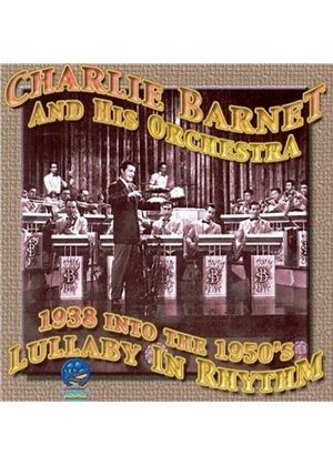 Charlie Barnet & His Orchestra - Lullaby In Rhythm