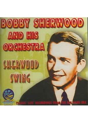 Sherwood, Bobby & His Orchestra - Sherwood Swing (1944-1946)