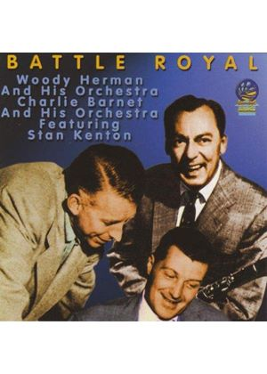 Woody Herman & Charlie Barnet Orchestras/Stan Kenton (The) - Battle Royal
