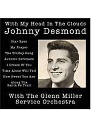 Johnny Desmond - With My Head In The Clouds (Glenn Miller Service Orchestra) (Music CD)