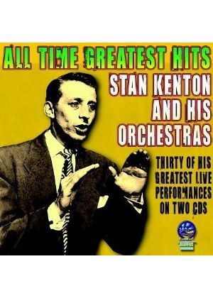 Stan Kenton - ALL TIME GREATEST HITS  2CD