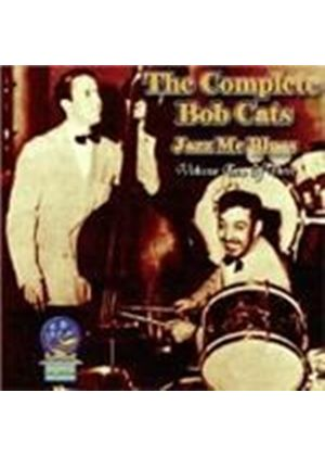 Bob Cats - Complete Bob Cats - Vol. 2: Jazz Me Blues 1939