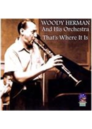 Woody Herman - That's Where It Is (Music CD)