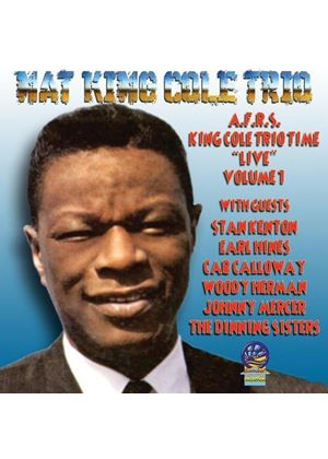 Nat King Cole Trio - AFRS King Cole Trio Time Live, Vol. 1 (Live Recording) (Music CD)