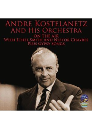 André Kostelanetz - On the Air/Gypsy Songs (Music CD)