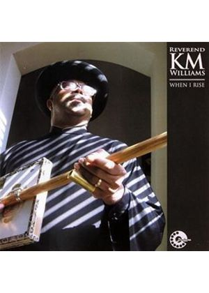 Reverend KM Williams - When I Rise (Music CD)