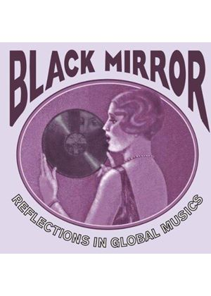 Various Artists - Black Mirror: Reflections In Global Musics (1918-1955)