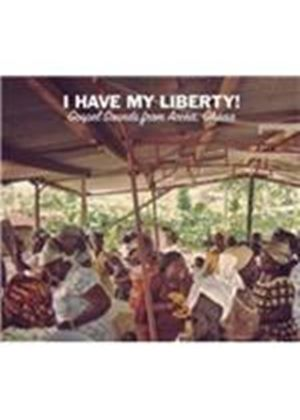Various Artists - I Have My Liberty!  (Gospel Sounds From Accra, Ghana/Live Recording) (Music CD)