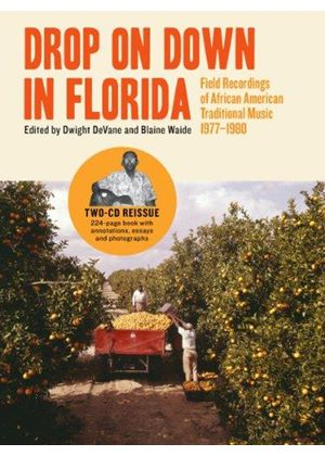 Various Artists - Drop on Down in Florida (Field Recordings of African American Traditional Music 1977-1980) (Music CD)