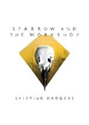 Sparrow and the Workshop - Spitting Daggers (Music CD)