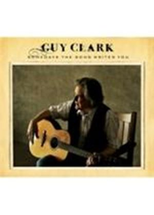Guy Clark - Somedays The Song Writes You (Music CD)