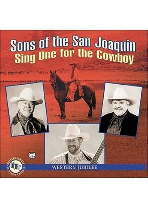 SONS OF THE SAN JOAQUIN - Sing One For The Cowboy [US Import]