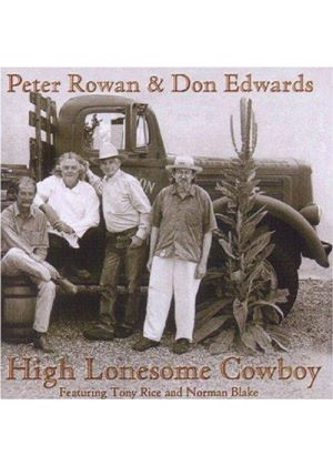 Don Edwards And Peter Rowan - High Lonesome Cowboy [US Import]