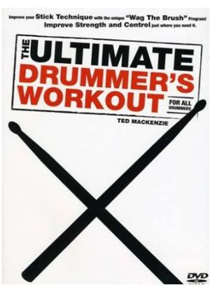 Ted Mackenzie - The Ultimate Drummer's Workout