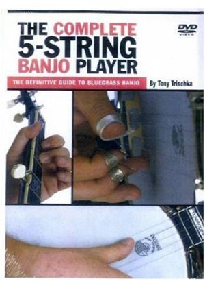 Tony Trischka: The Complete 5-String Banjo Player - The Definitive Guide To Bluegrass Banjo