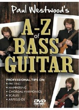 Paul Westwood - A-Z Of Bass Guitar