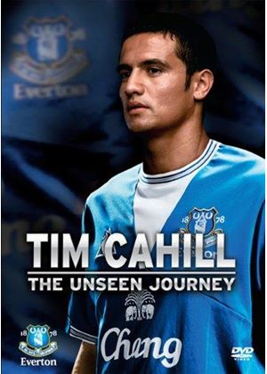 Everton:Tim Cahill - The Unseen Journey