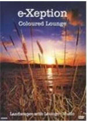 e-Xeption - Coloured Lounge