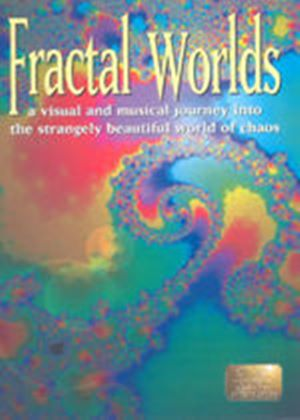 Fractal Worlds - A Visual And Musical Journey Into The Strangely Beautiful World Of Chaos