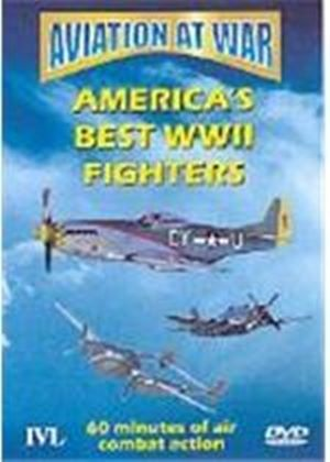 Aviation At War - America's Best World War II Fighters