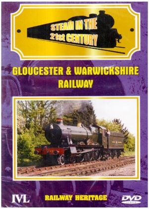 Steam In The 21st Century - Gloucester And Warwickshire Railway