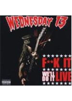 Wednesday 13 - Fuck It Well Do It (Live/+DVD)