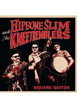 Hipbone Slim & The Kneetremblers - Square Guitar (Music CD)