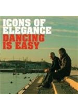 Icons Of Elegance - Dancing Is Easy (Music CD)