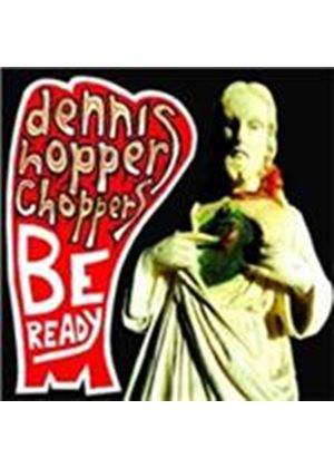 Dennis Hopper Choppers - Be Ready (Music CD)