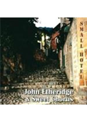 John Etheridge & Sweet Chorus - Small Hotel (Music CD)
