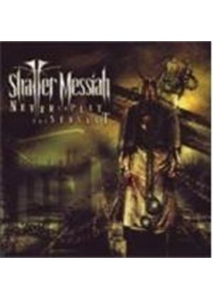 SHATTER MESSIAH - Never To Play The Servant