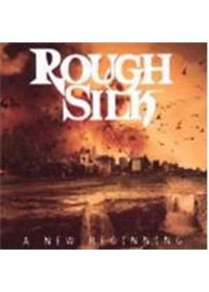Rough Silk - New Beginning, A (Music CD)