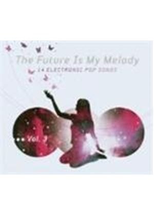 Various Artists - Future Is My Melody Vol.3, The (Music CD)
