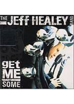 The Jeff Healey Band - Get Me Some (Music CD)