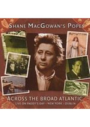Shane MacGowan And The Popes - Across The Broad Atlantic (Music CD)