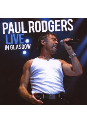 Paul Rodgers - Live in Glasgow (Music CD)