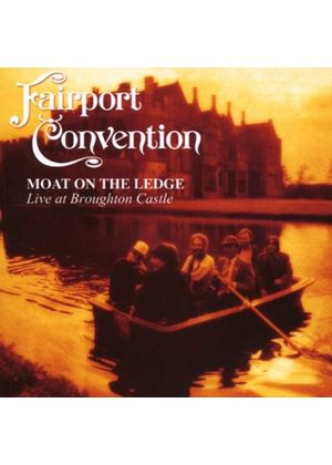 Fairport Convention - Moat On The Ledge - Live At Broughton Castle (Music CD)