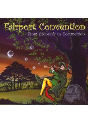 Fairport Convention - From Cropredy To Portmeirion (Music CD)