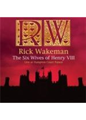 Rick Wakeman - Six Wives Of Henry VIII, The (Live At Hampton Court Palace) (Music CD)