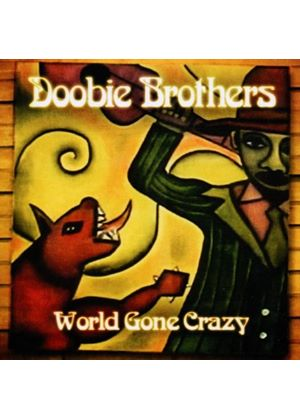 Doobie Brothers (The) - World Gone Crazy (+DVD)