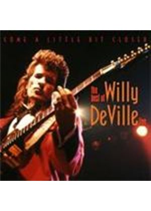 Willy DeVille - Come A Little Bit Closer (The Best Of Willy DeVille Live) (Music CD)