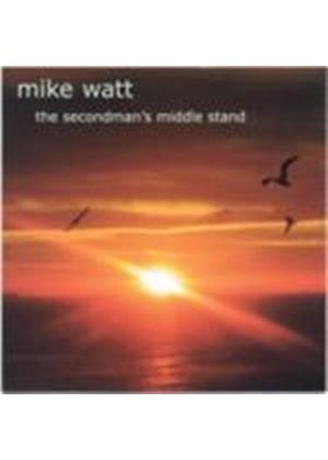 Mike Watt - Secondman's Middle Stand, The (+DVD)