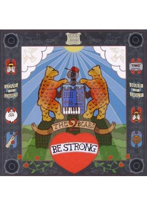 The 2 Bears - Be Strong (Music CD)