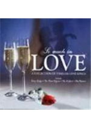 Various Artists - So Much In Love (A Collection Of Timeless Love Songs)