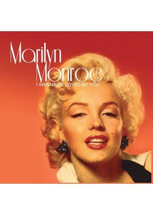 Marilyn Monroe - I Wanna Be Loved by You [Echos] (Music CD)