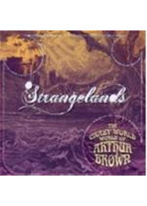Crazy World Of Arthur Brown - Strangelands (Music CD)