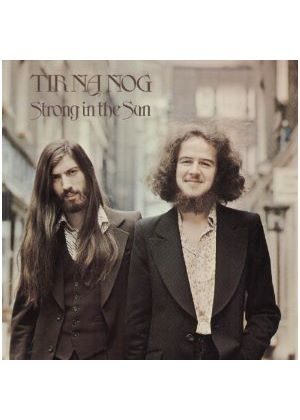 Tir Na Nog - Strong in the Sun (Music CD)