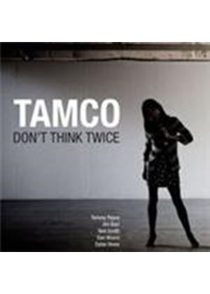 Tamco - Don't Think Twice (Music CD)